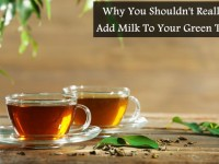 Why You Shouldn't Really Add Milk To Your Green Tea