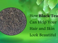 How Black Tea Can Help Your Hair and Skin Look Beautiful
